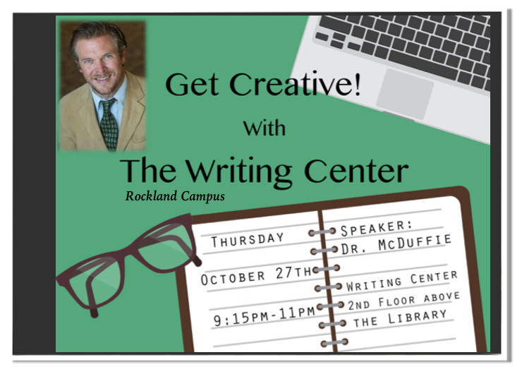 Our next Get Creative event at Nyack College Writing Center, Rockland Campus, will be featuring Dr. Brad McDuffie as the presenter. It will be held on Thursday, October 27th, 2016.