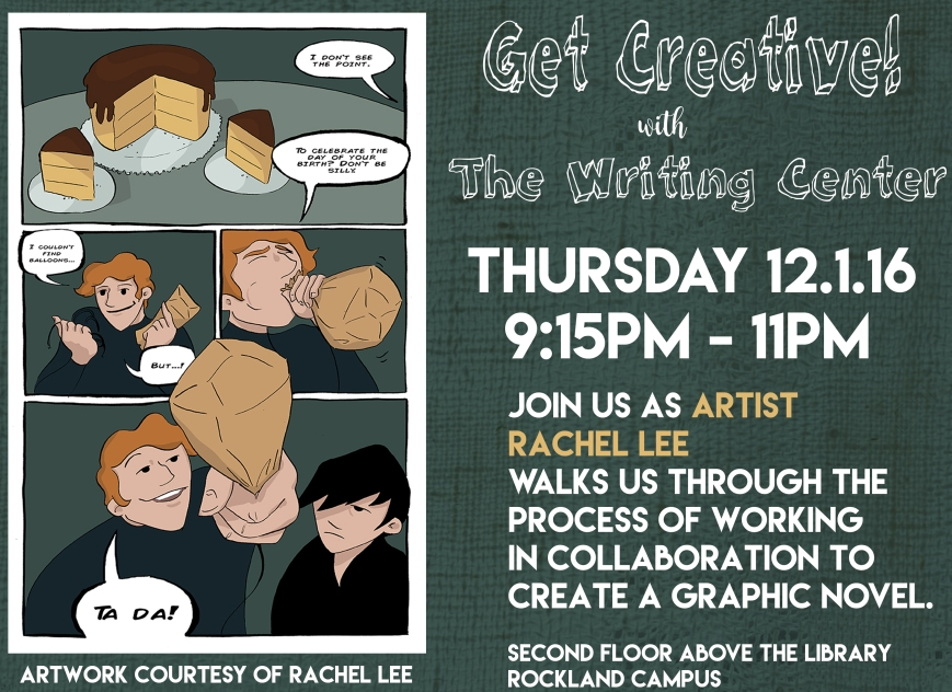Our next Get Creative event at Nyack College Writing Center, Rockland Campus, will be featuring Rachel Lee as the presenter. It will be held on Thursday, December 1st, 2016.