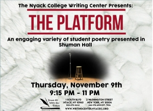 Nyack College Writing Center's next Get Creative Event is called the Platform, which will take place on Thursday, November 9th, 2017.