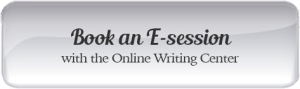 Book an E-Session with the Online Writing Center